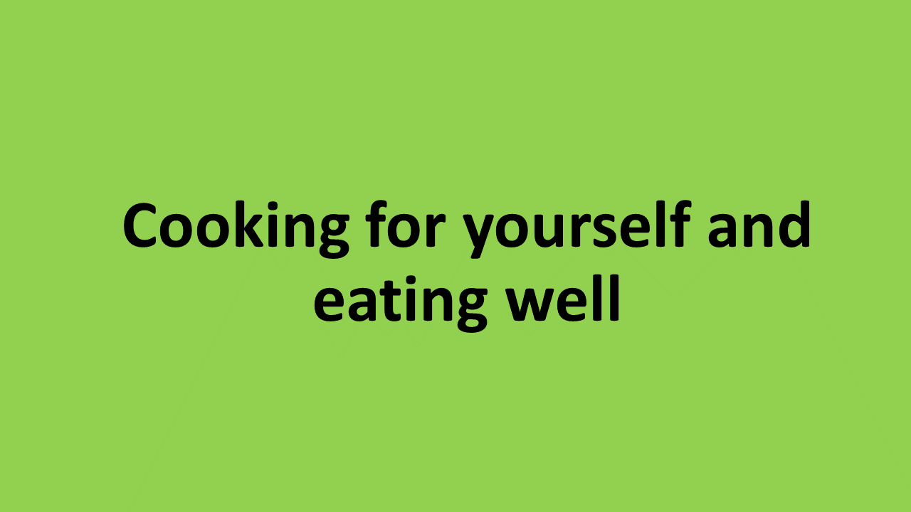 Cooking for yourself and eating well