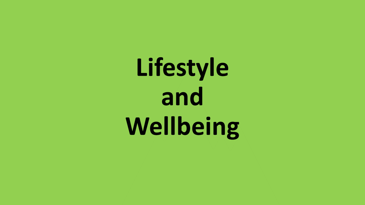 Life Style and Wellbeing