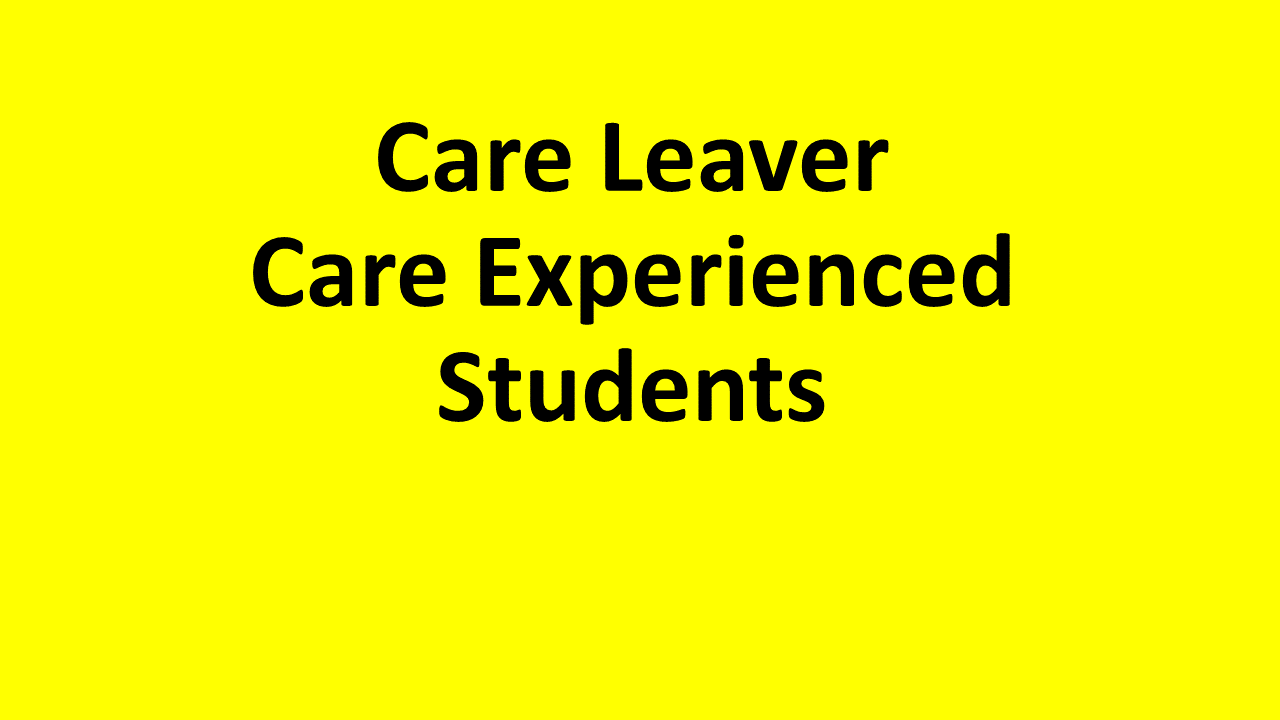 Care Leaver /Care Experienced Students