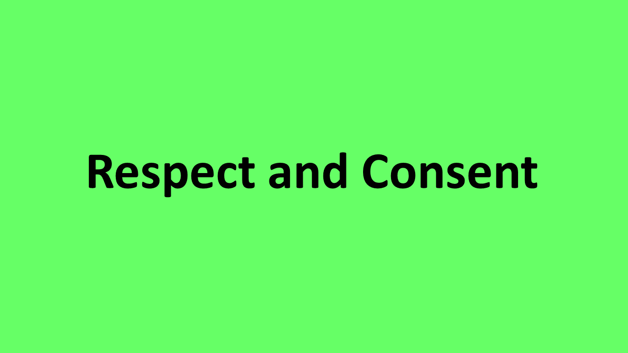 Respect and Consent