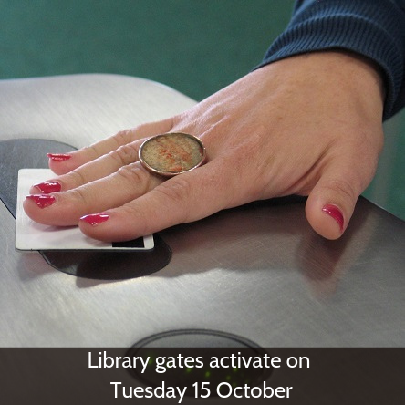 Library gates activate on Tuesday 15 October