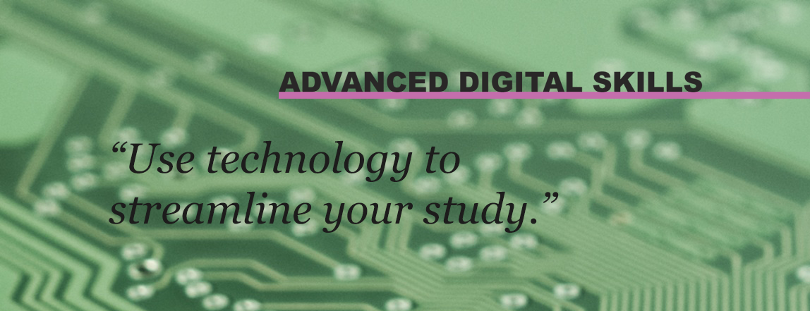 Use technology to streamline your study