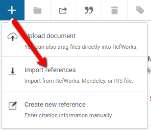 Select the Plus icon top left of RefWorks, then Import References from the menu