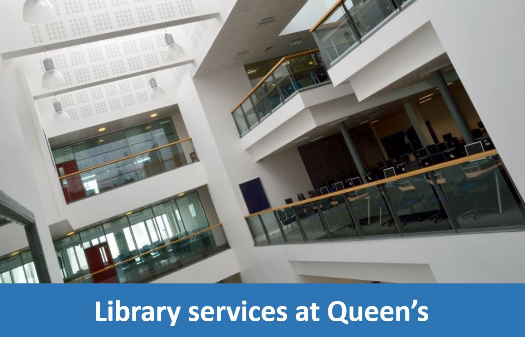 Click here for information on using Library services at Queen's