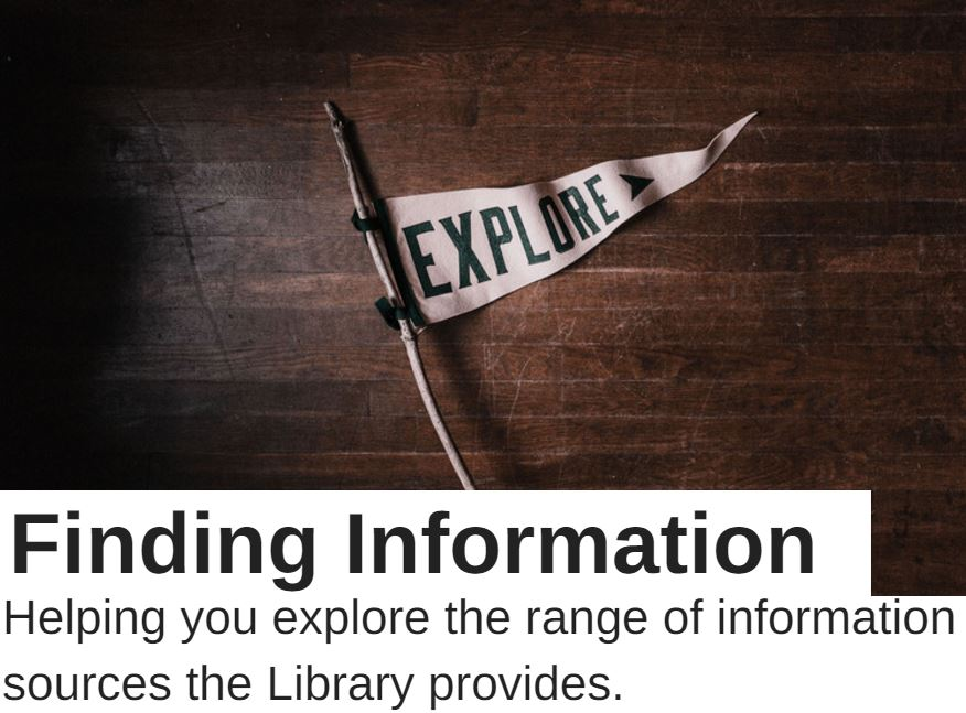 Finding information helping you explore the range of information sources the Library provides.