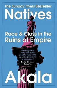 Front cover of Natives: Race and Class in the Ruins of Empire by Akala
