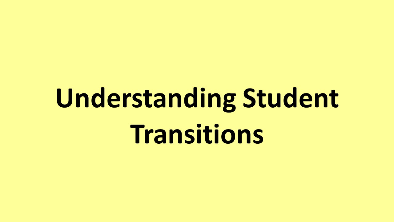 Understanding Student Transitions