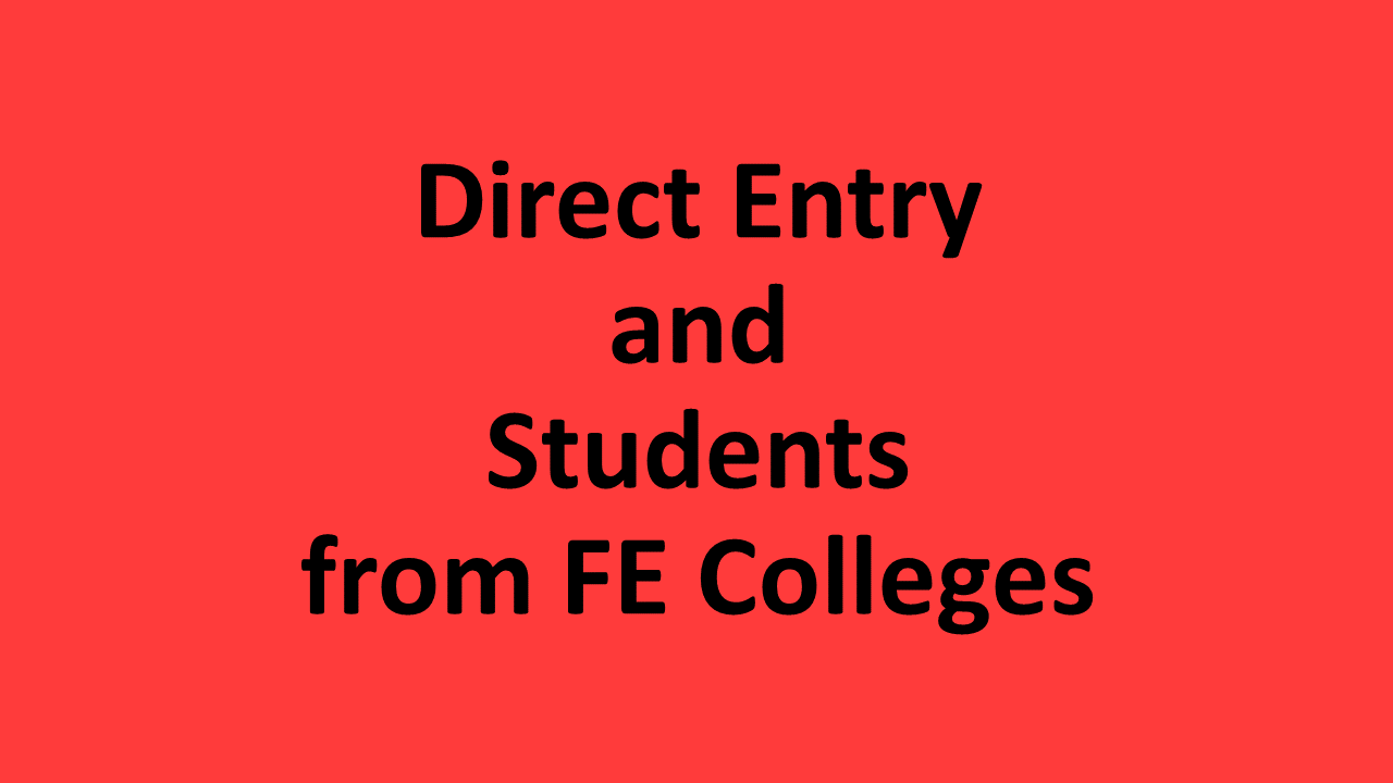 Direct entry and students from FE Colleges