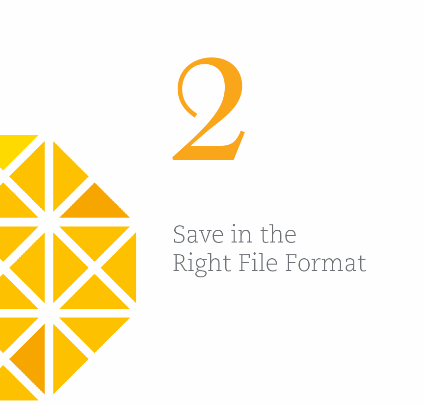 2. Save in the Right File Format