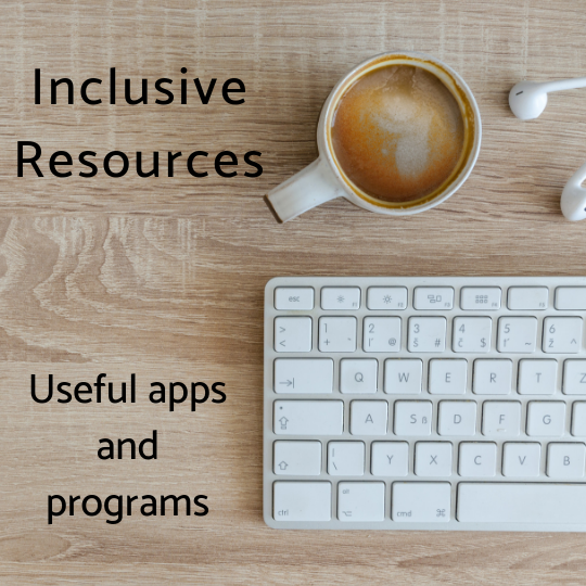 An image of a desk workspace: Inclusive resources - useful apps and programs