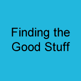 Finding the Good Stuff