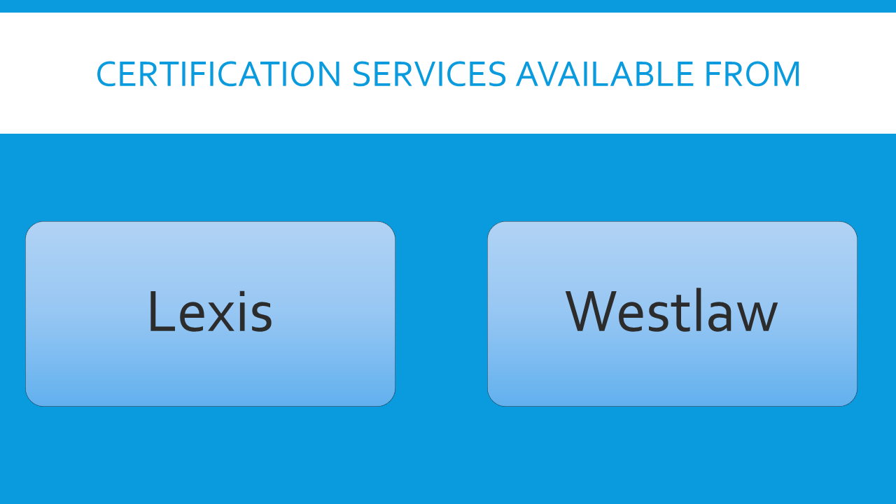 Lexis and Westlaw certification schemes