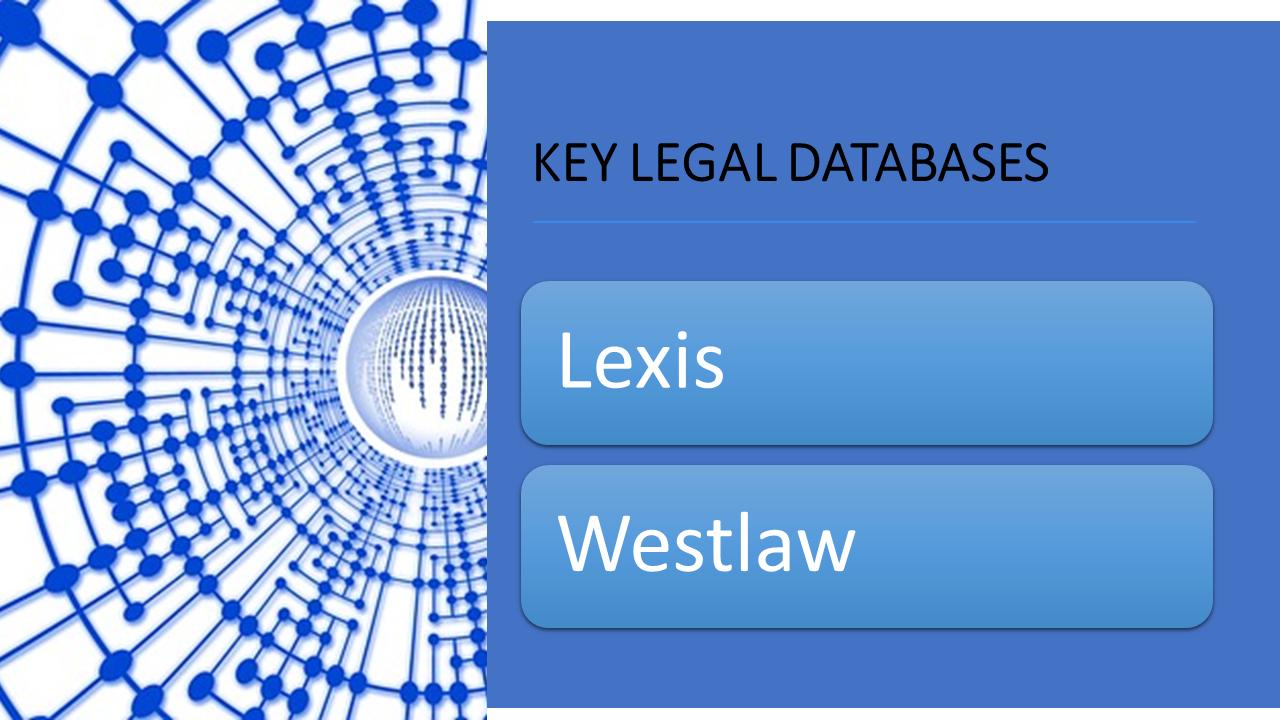 Key Legal Databases: Lexis & Westlaw