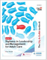 City & Guilds textbook L5 diploma in leadership & management for adult care