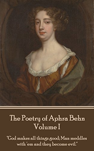 The Poetry of Aphra Behn Vol. 1