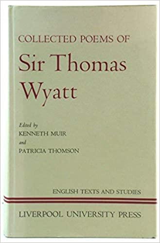 Collected Poems of Sir Thomas Wyatt