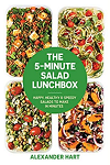 The 5-minute salad lunchbox : happy, healthy and speedy salads to make in minutes