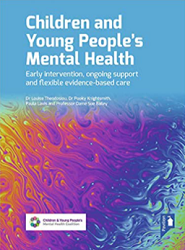 Children and young people's mental health : early intervention, ongoing support and flexible evidence-based care