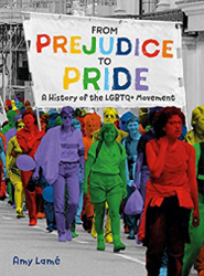 From prejudice to pride : a history of LGBTQ+ movement