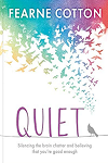 Quiet : learning to silence the chatter and believing that you're good enough