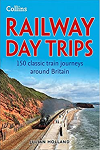 Railway day trips : 150 classic train journeys from around Britain