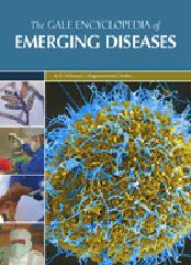 Gale Encyclopedia of Emerging Diseases