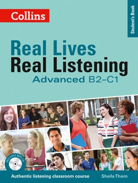 Click here to access the print version of Real Lives Real Listening Advanced B2-C1
