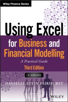 Using Excel for business and financial modelling : a practical guide