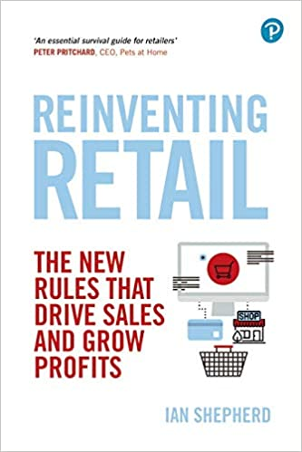 Reinventing retail : the new rules that drive sales and grow profits