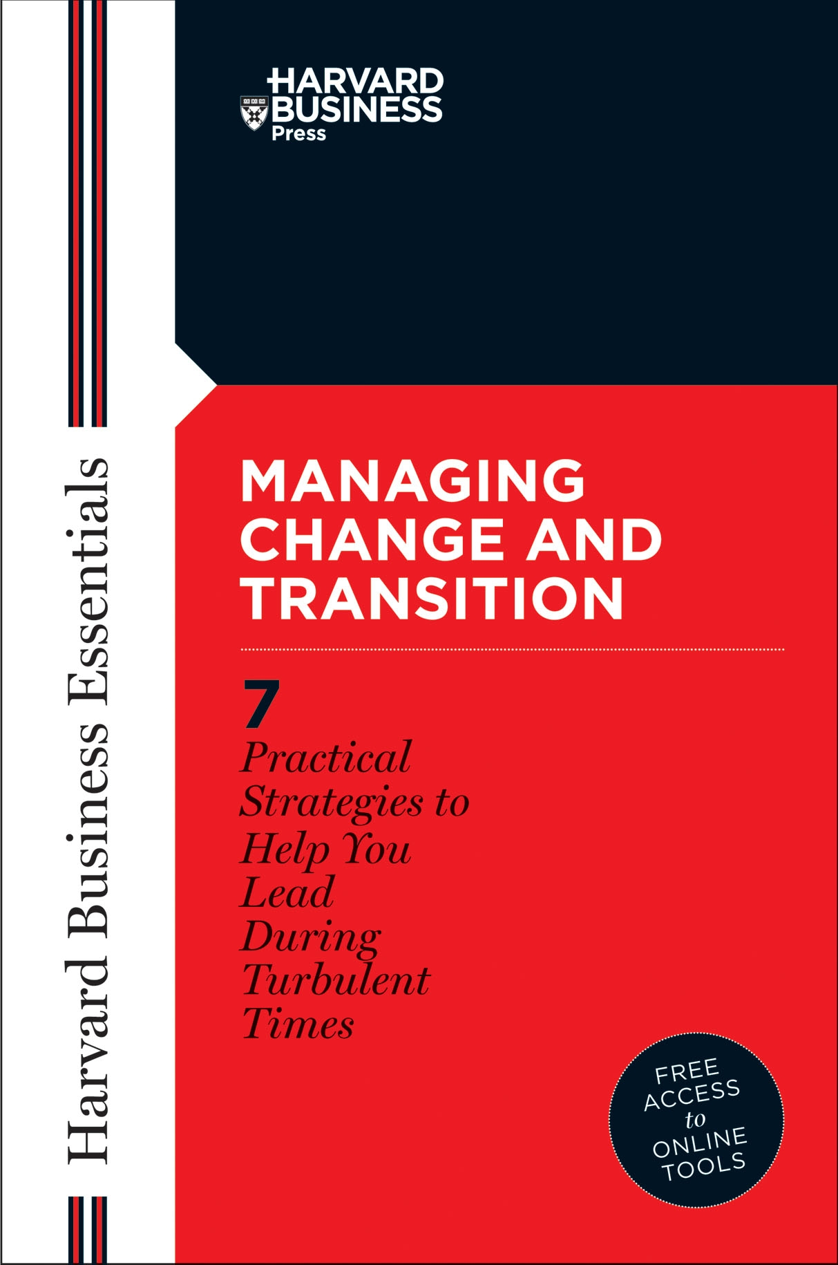 Managing change and transition : seven practical strategies to help you lead during turbulent times