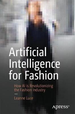 Artificial Intelligence for Fashion How AI is Revolutionizing the Fashion Industry