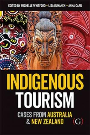 Indigenous tourism : cases from Australia and New Zealand
