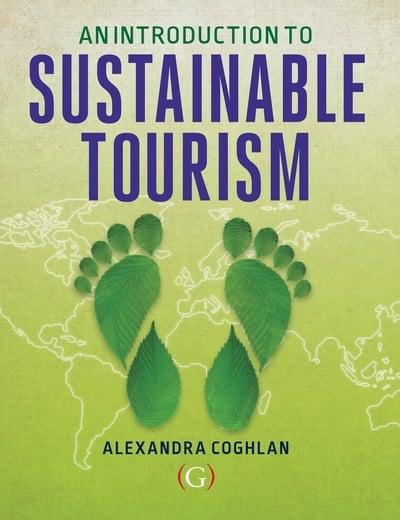 An introduction to sustainable tourism