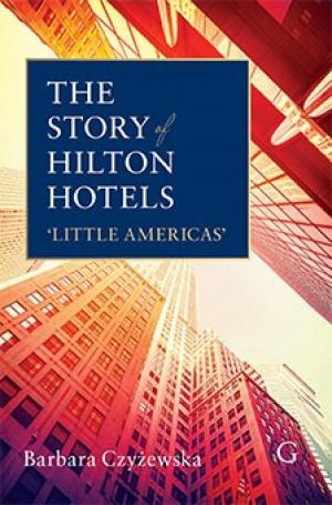 The story of Hilton Hotels : 'Little Americas'