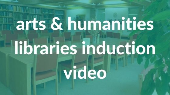 long-shot of library room with text: Arts and Humanities Libraries Induction