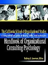 The California School of Organizational Studies handbook of organizational consulting psychology