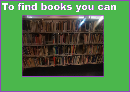 To find books