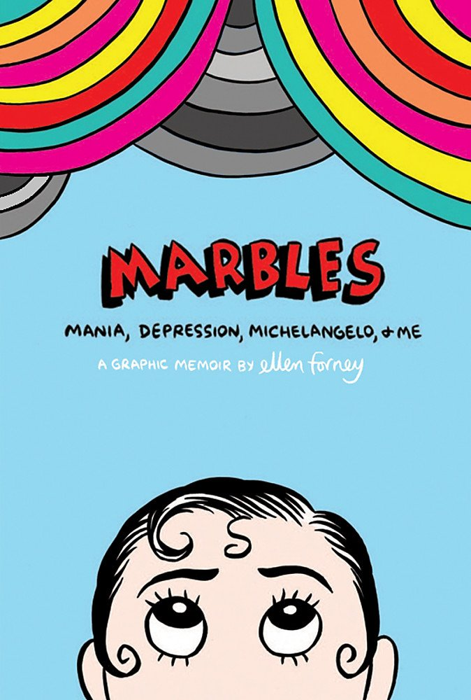 Ellen Forney - Marbles: Mania, Depression, Michelangelo and Me