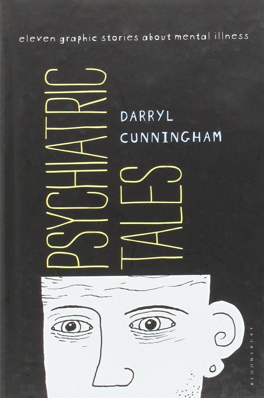 Daryl Cunningham - Psychiatric Tales