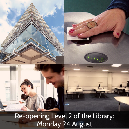 Library Level 2 Reopened: Monday 24 August