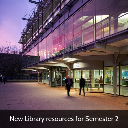 New Library resources for Semester 2