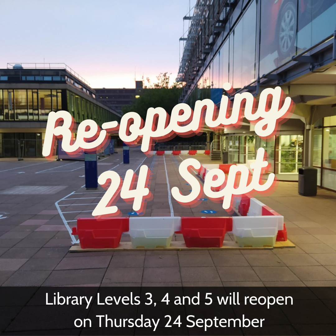 Library Levels 3, 4 and 5 will reopen on Thursday 24 September