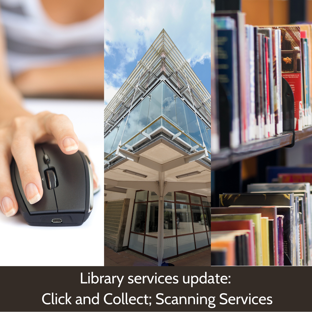 Library Services Update: Click and Collect; Library Scanning Services