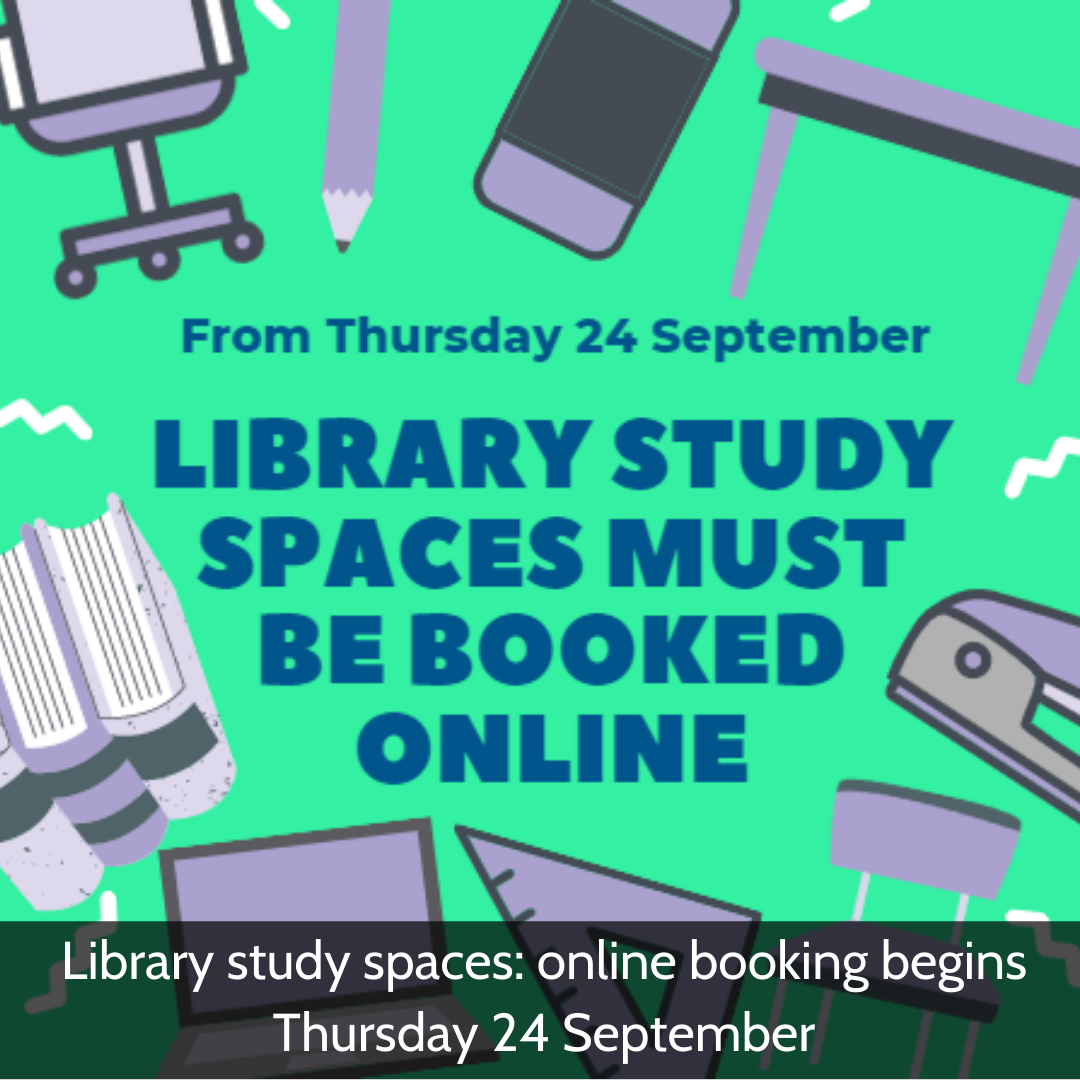 Library study spaces: online booking begins Thursday 24 September