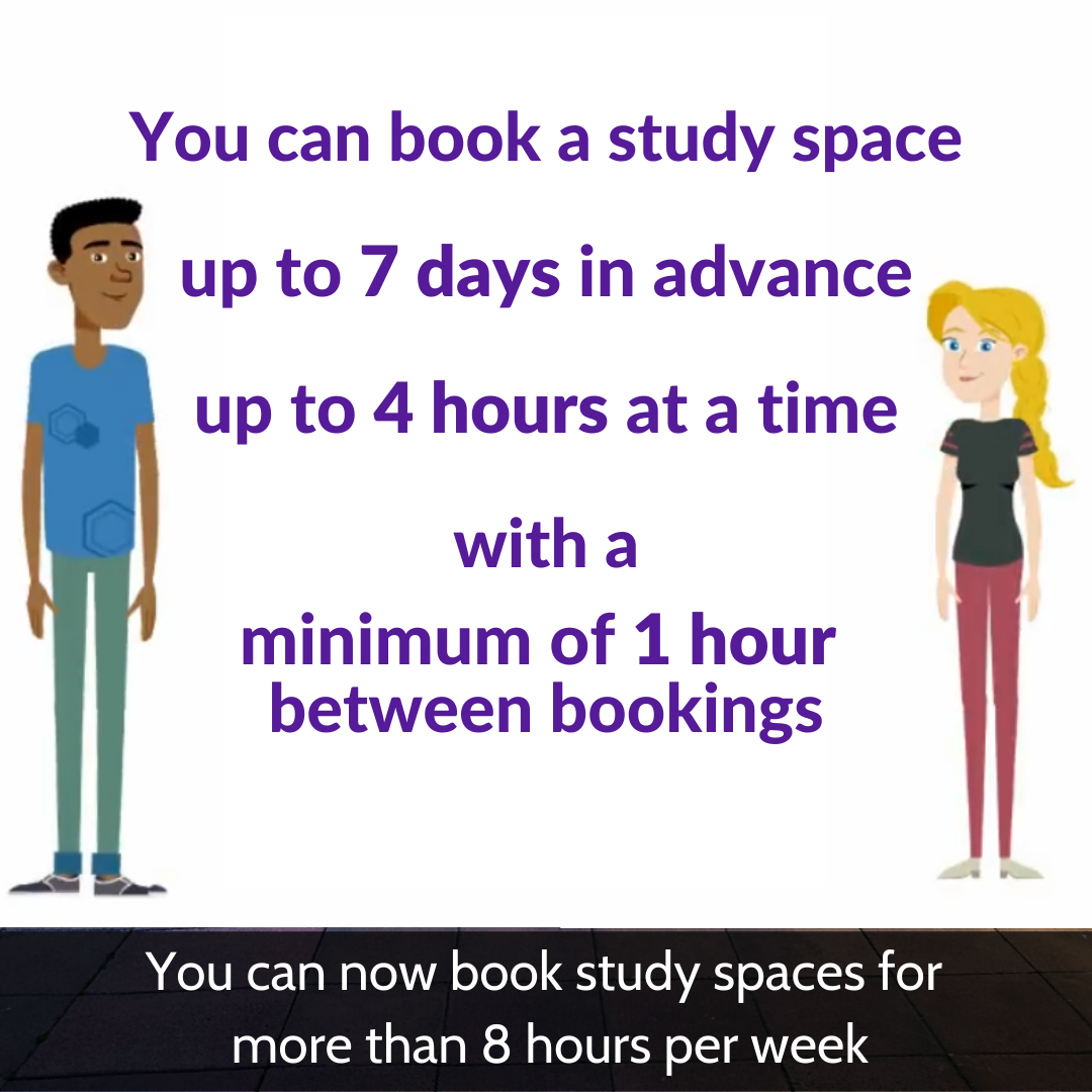 You can now book study spaces for more than 8 hours per week
