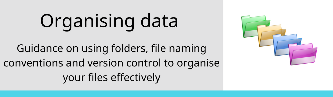 using folders file naming conventions and version control to organise your data