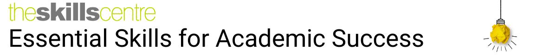 Essential skills for academic success