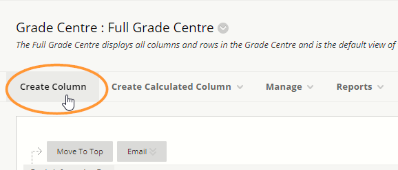 The create column button is the first option in the action bar of the grade centre