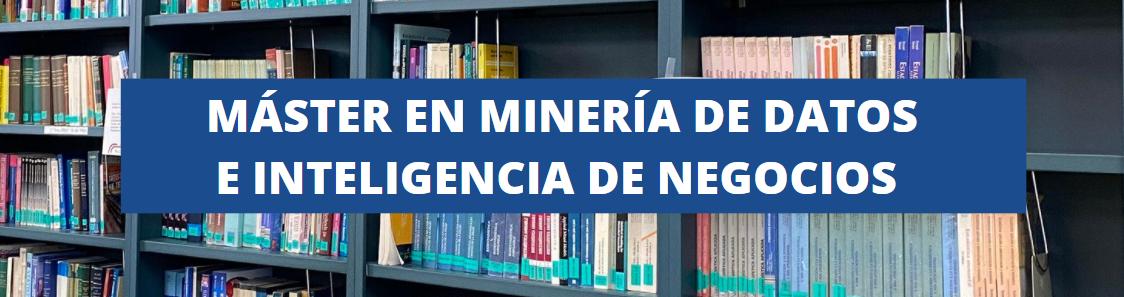 Estantería con libros y un rotulo en fondo azul con el texto Máster en minería de datos e inteligencia de negocios