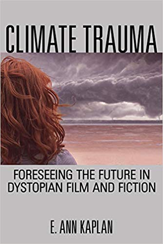 Climate trauma : foreseeing the future in dystopian film and fiction